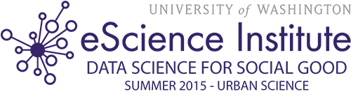 UW eScience Institute Data Science for Social Good (Summer 2015, Urban Science)